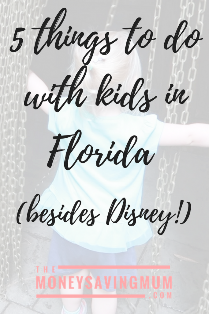 Top 5 things to do with kids in Florida (besides Disney!)