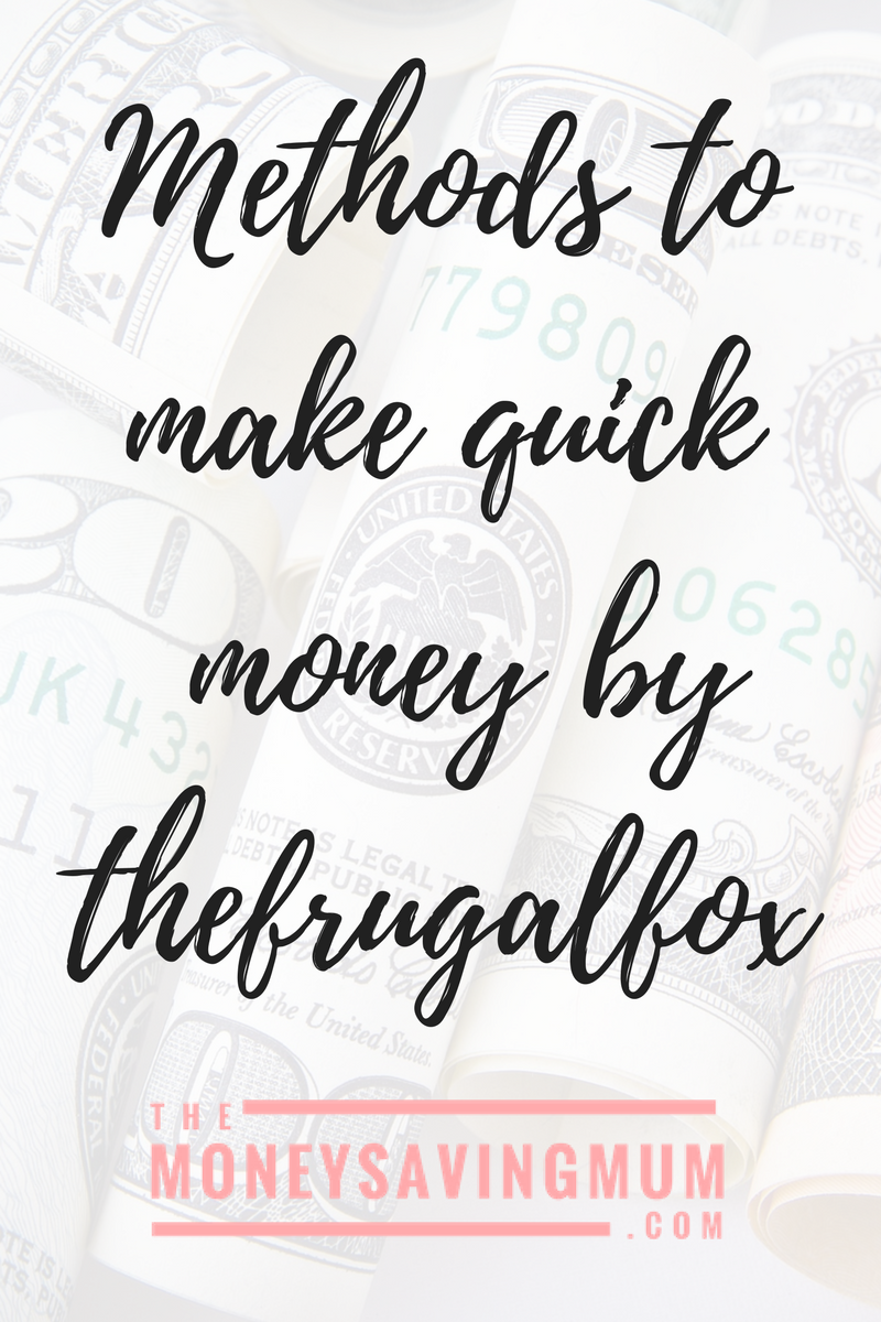 Methods to Make Quick Money by TheFrugalFox