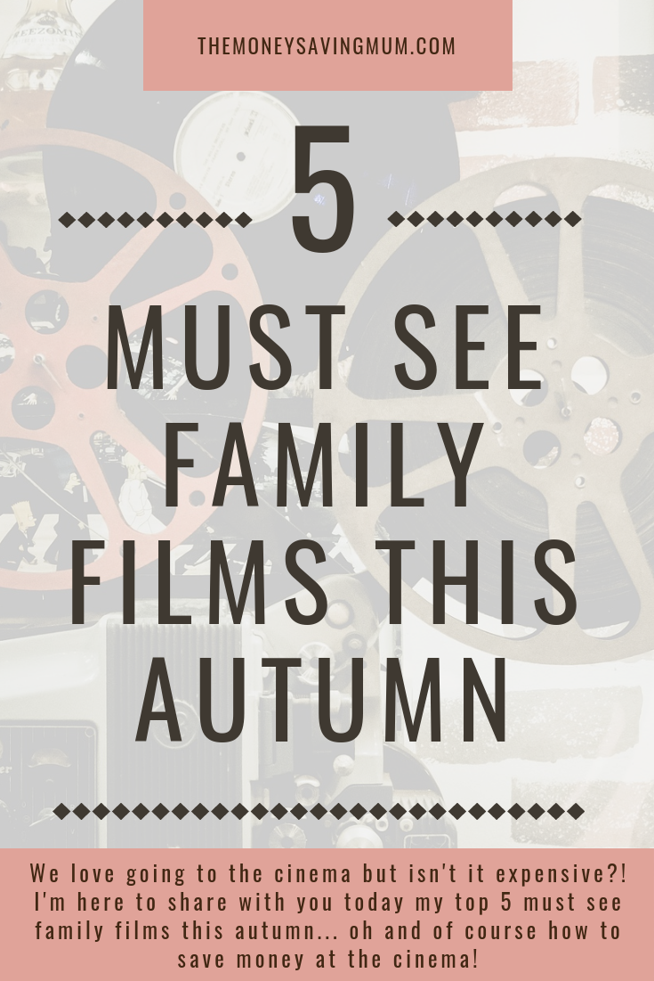Must-see family films this autumn & how to save money at the cinema