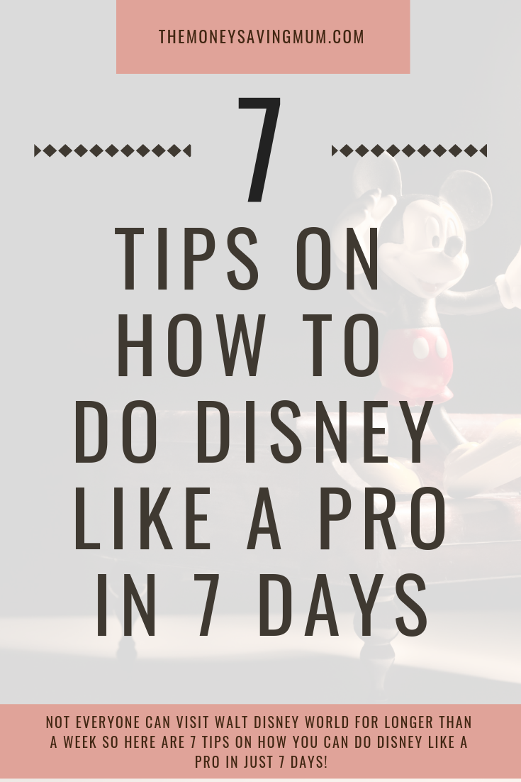 How to do Disney World like a pro in 7 days!