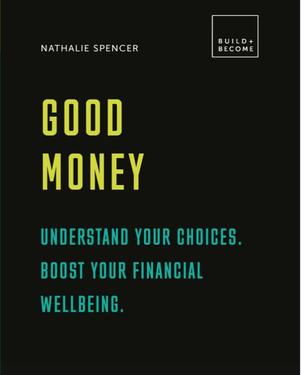 Good Money by Nathalie Spencer| How to understand your choices & boost your financial wellbeing
