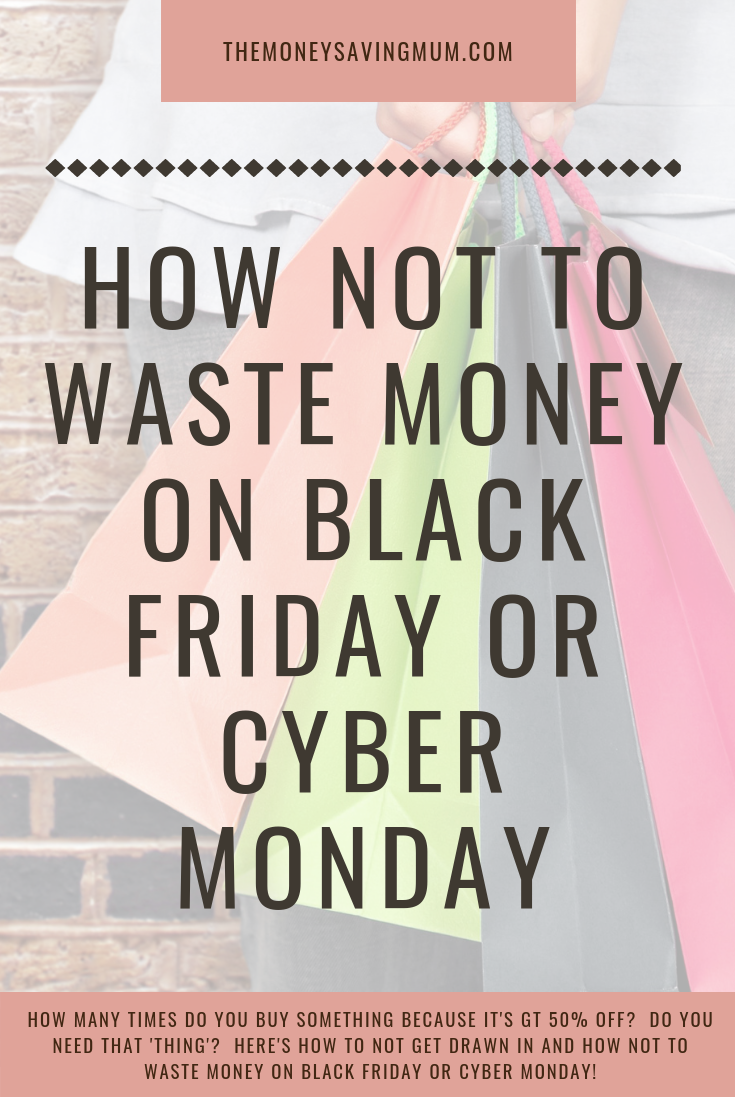 How not to waste money on Black Friday or Cyber Monday!