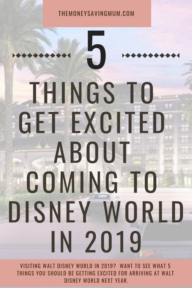 5 things to get excited about arriving at Disney World in 2019