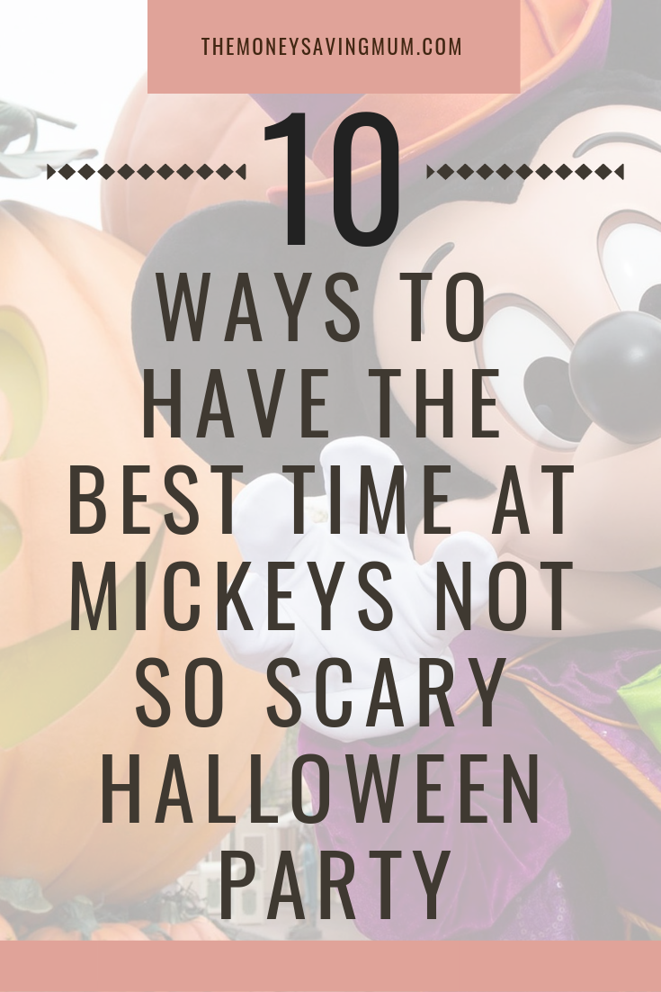 How to have the best time at Mickey's Not So Scary Halloween Party