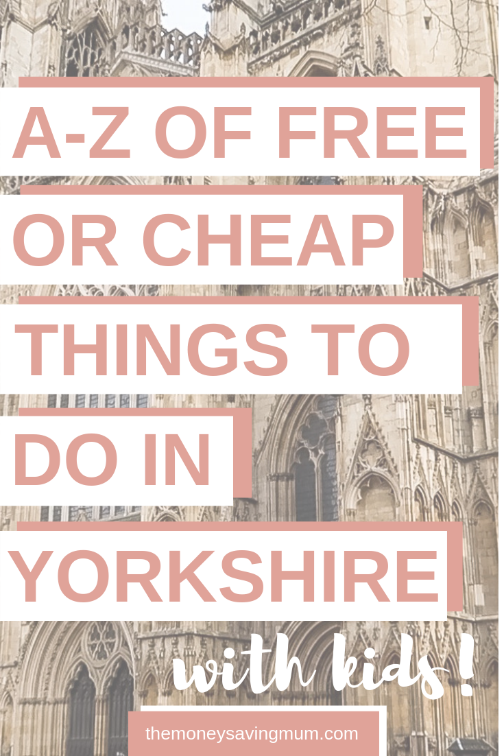 A-Z of free or cheap things to do in Yorkshire with kids