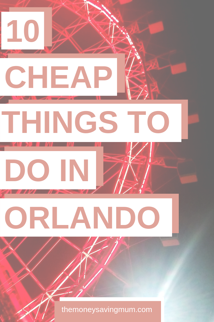 Cheap things to do in Orlando | 10 Orlando attractions for £20 or less!