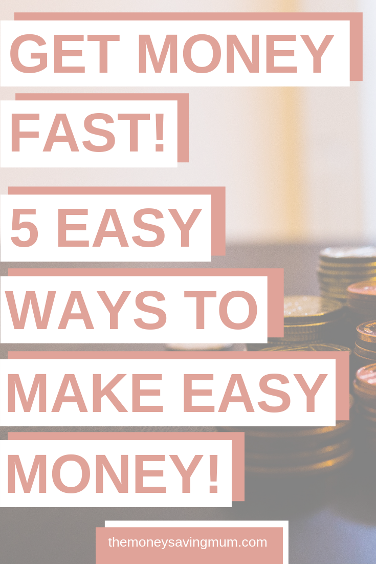 Get money now!  5 easy ways to make money in just one hour!