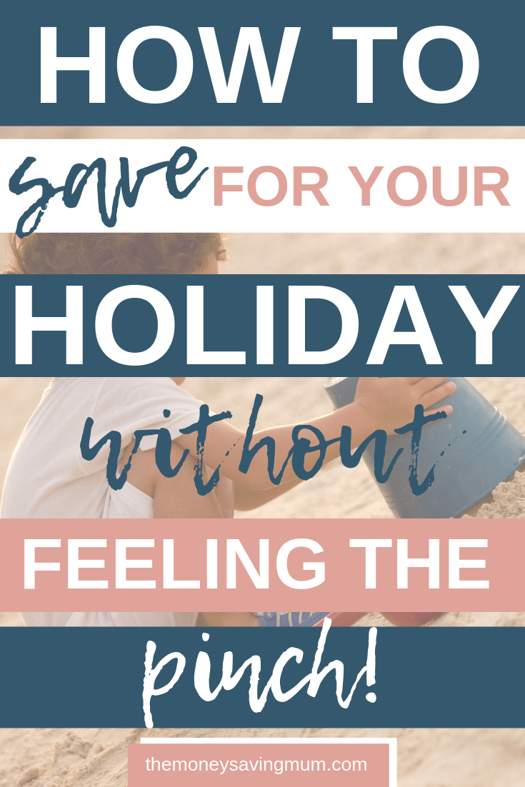 How to save for your next family holiday without feeling the pinch!